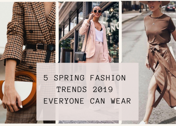 5 SPRING FASHION TRENDS 2019 EVERYONE CAN WEAR 8